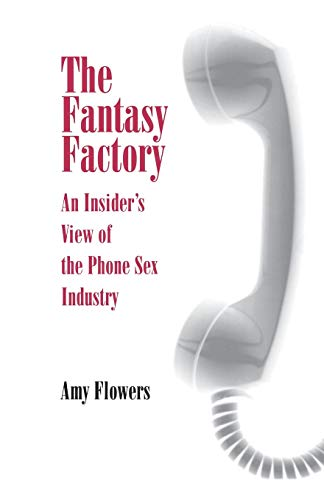 9780812216431: The Fantasy Factory: An Insider's View of the Phone Sex Industry