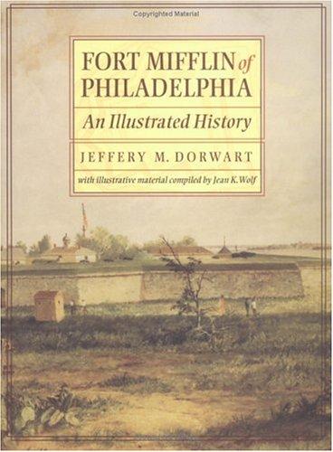 9780812216448: Fort Mifflin of Philadelphia: An Illustrated History