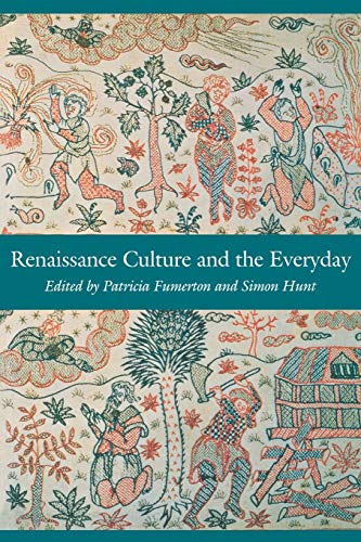 9780812216639: Renaissance Culture and the Everyday (New Cultural Studies)