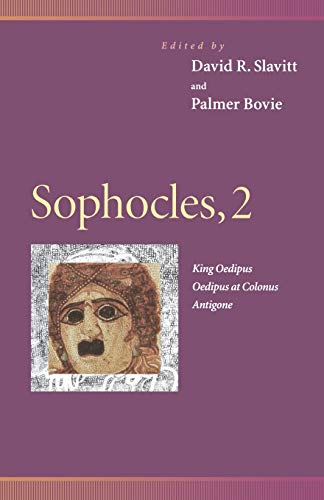 9780812216660: Sophocles, 2 : King Oedipus, Oedipus at Colonus, Antigone (Penn Greek Drama Series)