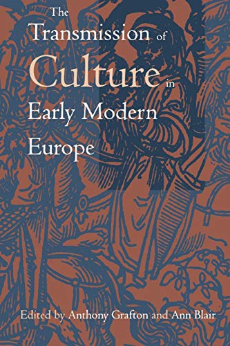 9780812216677: The Transmission of Culture in Early Modern Europe