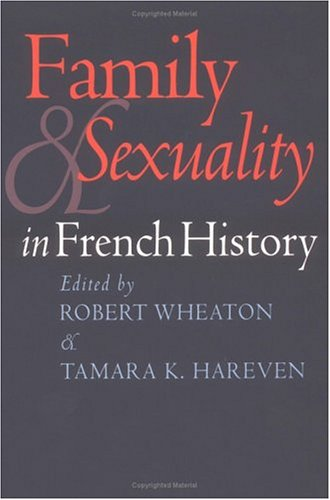 9780812216691: Family and Sexuality in French History