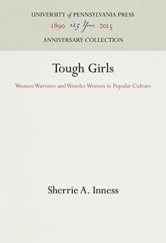 9780812216738: Tough Girls: Women Warriors and Wonder Women in Popular Culture (Feminist Cultural Studies, the Media, & Political Culture)