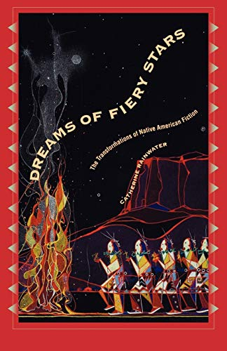 Dreams of Fiery Stars: The Transformations of Native American Fiction (Penn Studies in Contemporary...
