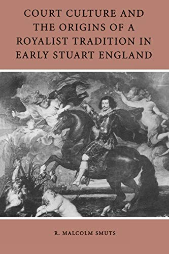 9780812216967: Court Culture and the Origins of a Royalist Tradition in Early Stuart England