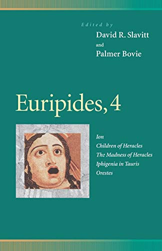 9780812216974: Euripides, 4 : Ion, Children of Heracles, the Madness of Heracles, Iphigenia in Tauris, Orestes (Penn Greek Drama Series)
