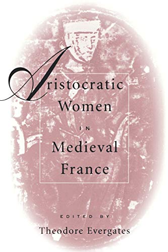 9780812217001: Aristocratic Women in Medieval France (The Middle Ages Series)