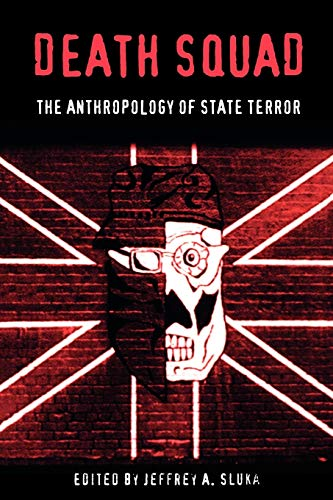 9780812217117: Death Squad: The Anthropology of State Terror (The Ethnography of Political Violence)