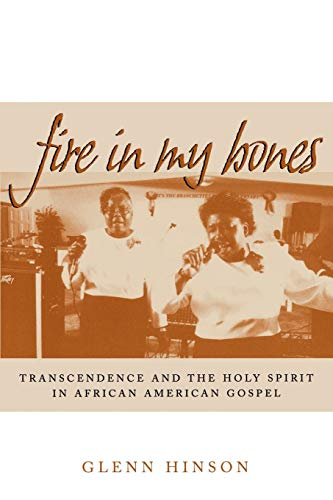 Fire in My Bones: Transcendence and the Holy Spirit in African American Gospel