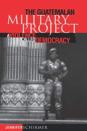9780812217308: The Guatemalan Military Project: A Violence Called Democracy