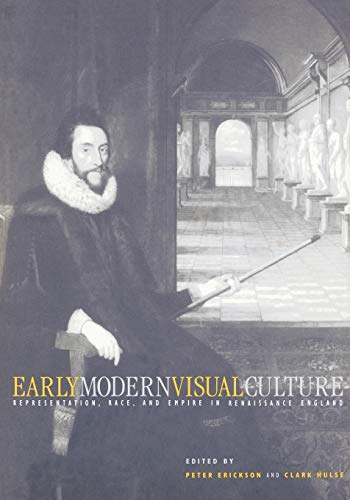 9780812217346: Early Modern Visual Culture: Representation, Race, and Empire in Renaissance England (New Cultural Studies)