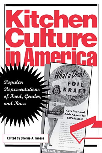 9780812217353: Kitchen Culture in America: Popular Representations of Food, Gender, and Race