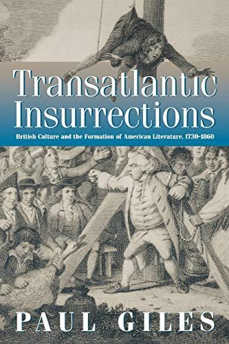 9780812217674: Transatlantic Insurrections: British Culture and the Formation of American Literature, 1730-1860
