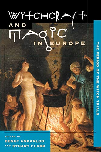 9780812217872: Witchcraft and Magic in Europe, Volume 4: The Period of the Witch Trials (Witchcraft & Magic in Europe)