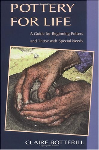 9780812217964: Pottery for Life: A Guide for Beginning Potters and Those with Special Needs (Ceramics Handbooks)