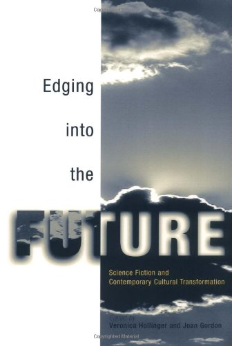 9780812218046: Edging Into the Future: Science Fiction and Contemporary Cultural Transformation