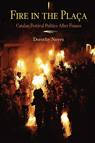 9780812218497: Fire in the Placa: Catalan Festival Politics After Franco