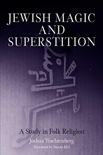 9780812218626: Jewish Magic and Superstition: A Study in Folk Religion