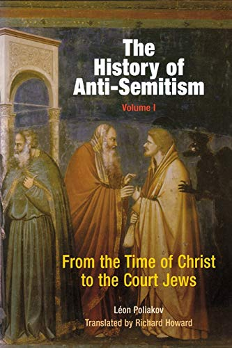 9780812218633: The History of Anti-Semitism, Volume 1: From the Time of Christ to the Court Jews
