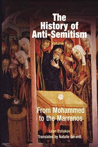 9780812218640: The History of Anti-Semitism, Volume 2: From Mohammed to the Marranos