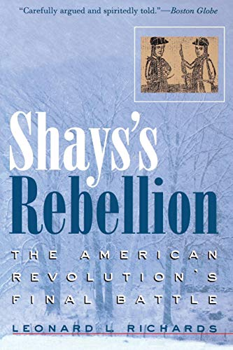 9780812218701: Shays's Rebellion: The American Revolution's Final Battle