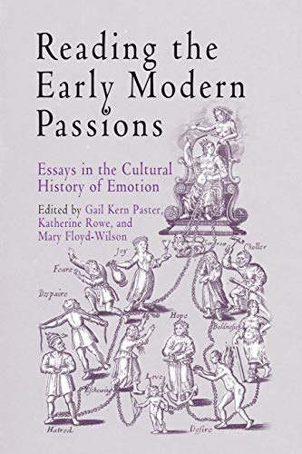 9780812218725: Reading the Early Modern Passions: Essays in the Cultural History of Emotion