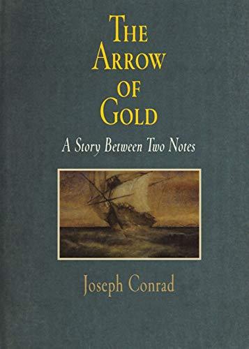 The Arrow of Gold: A Story Between: Joseph Conrad