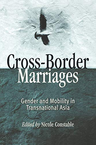 9780812218916: Cross-Border Marriages: Gender and Mobility in Transnational Asia