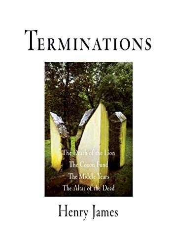 Terminations: The Death of the Lion, The: Henry James