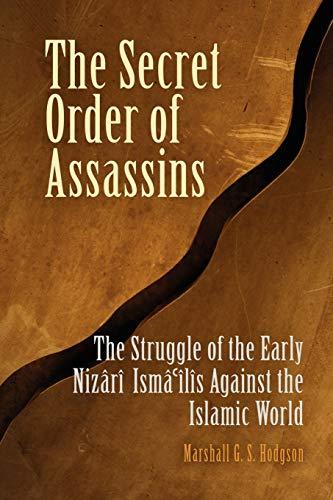 9780812219166: The Secret Order of Assassins: The Struggle of the Early Nizari Ismai'lis Against the Islamic World