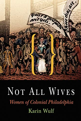9780812219173: Not All Wives: Women of Colonial Philadelphia