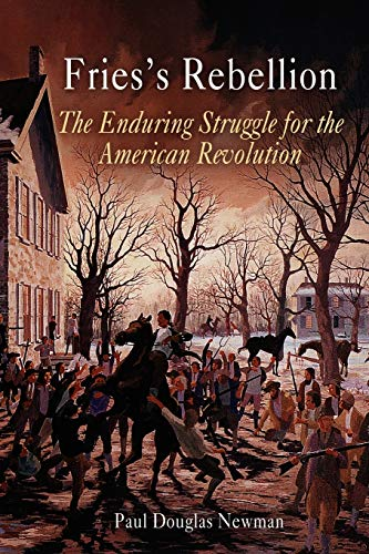 Fries's Rebellion: The Enduring Struggle for the American Revolution [INSCRIBED]