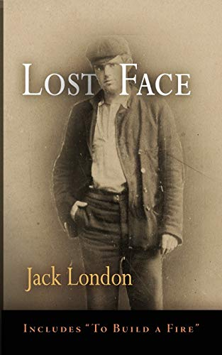 9780812219357: Lost Face: Lost Face, Trust, to Build a Fire, That Spot, Flush of Gold, the Passing of Marcus O'Brien, the Wit of Porportuk: