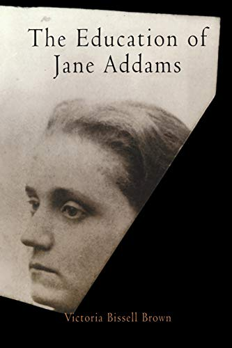 9780812219524: The Education of Jane Addams (Politics and Culture in Modern America)