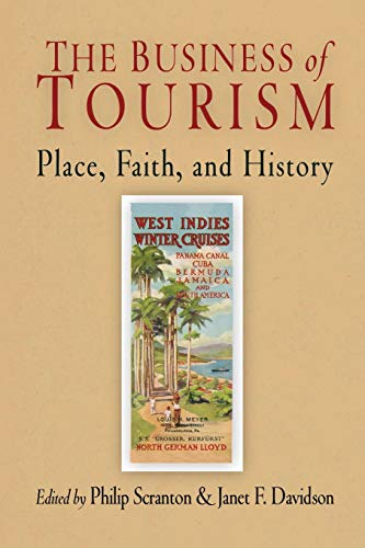 9780812219654: The Business of Tourism: Place, Faith, and History (Hagley Perspectives on Business and Culture)