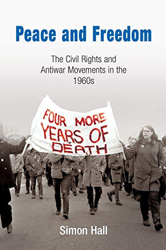 9780812219753: Peace and Freedom: The Civil Rights and Antiwar Movements in the 1960s (Politics and Culture in Modern America)
