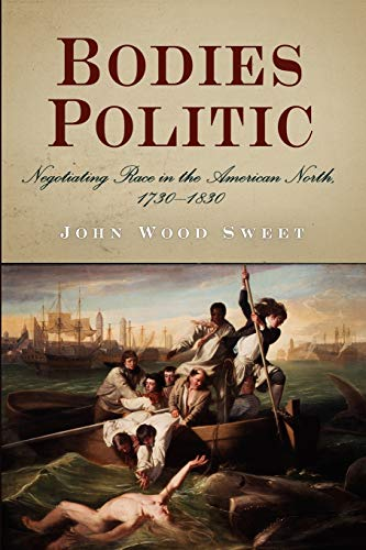 9780812219784: Bodies Politic: Negotiating Race in the American North, 1730-1830