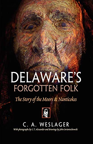 Delaware's Forgotten Folk: The Story of the Moors and Nanticokes (081221983X) by C. A. Weslager