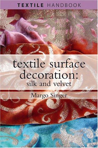 9780812220001: Textile Surface Decoration: Silk and Velvet (Textiles Handbooks)