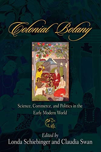 9780812220094: Colonial Botany: Science, Commerce, and Politics in the Early Modern World