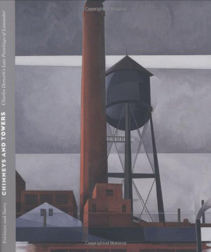 9780812220124: Chimneys and Towers: Charles Demuth's Late Paintings of Lancaster