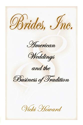 9780812220452: Brides, Inc.: American Weddings and the Business of Tradition
