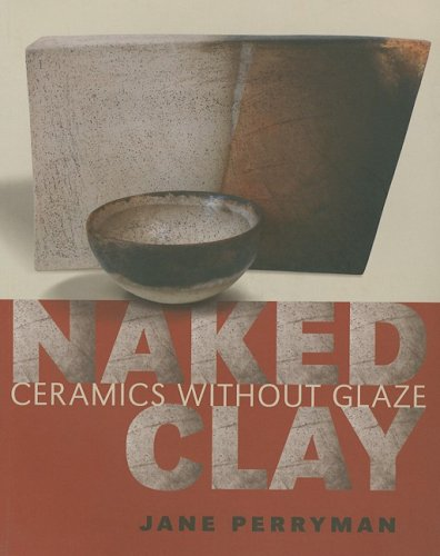 9780812220568: Naked Clay: Ceramics Without Glaze