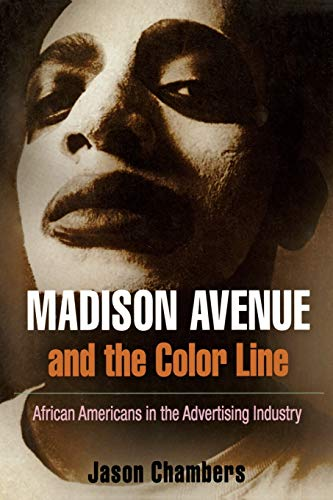 9780812220605: Madison Avenue and the Color Line: African Americans in the Advertising Industry