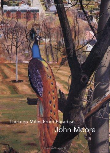 Thirteen Miles From Paradise: Moore, John] Worth, Alexi et al eds