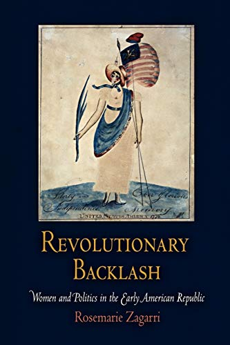 9780812220735: Revolutionary Backlash: Women and Politics in the Early American Republic (Early American Studies)