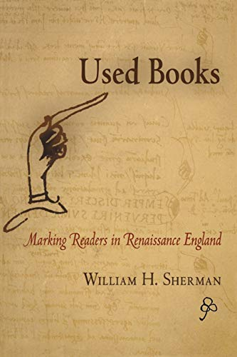 9780812220841: Used Books: Marking Readers in Renaissance England (Material Texts)