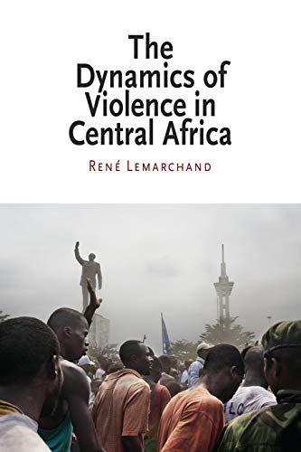 9780812220902: The Dynamics of Violence in Central Africa