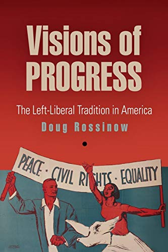 9780812220957: Visions of Progress: The Left-Liberal Tradition in America (Politics and Culture in Modern America)