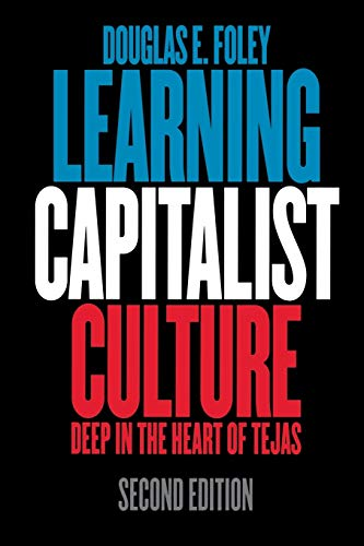 9780812220988: Learning Capitalist Culture: Deep in the Heart of Tejas (Contemporary Ethnography)